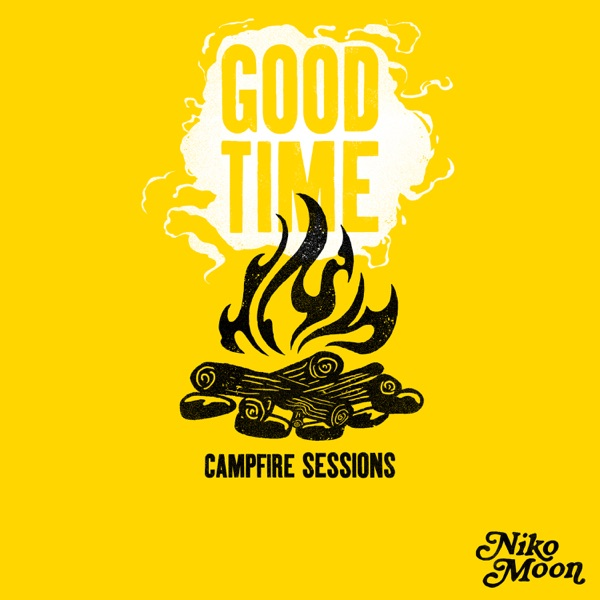 GOOD TIME Campfire Sessions - EP