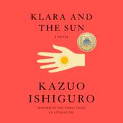 Klara and the Sun: A Novel (Unabridged)