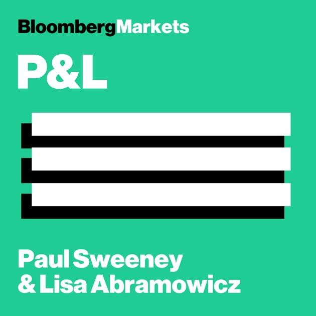 Pl With Paul Sweeney And Lisa Abramowicz By Bloomberg On Apple Podcasts