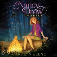 Carolyn Keene - The Sign in the Smoke: Nancy Drew Diaries, Book 12 artwork