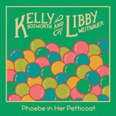 Kelly Bosworth;Libby Weitnauer - Phoebe in Her Petticoat