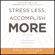 Emily Fletcher - Stress Less, Accomplish More