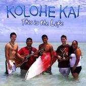 Kolohe Kai - This Is the Life