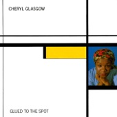 Cheryl Glasgow - Glued to the Spot (Club Mix)