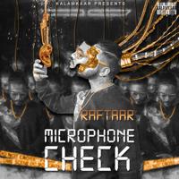 Raftaar - Microphone Check