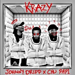 Johnny Dripp - Krazy feat. Chuu Papi