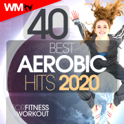 40 Best Aerobic Hits 2020 For Fitness & Workout (40 Unmixed Compilation for Fitness & Workout 135 Bpm / 32 Count - Ideal for Aerobic, Cardio Dance, Body Workout) - Various Artists