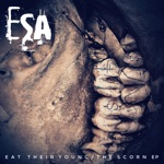 ESA (Electronic Substance Abuse) - Eat Their Young (Feat Caitlin Corlyx)