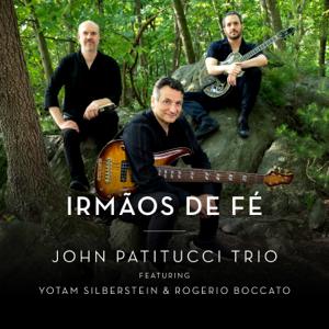 John Patitucci Trio - Irmãos De Fé (Remastered)