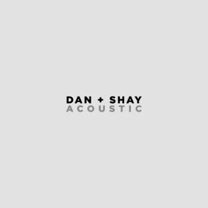 Dan + Shay - Tequila (Acoustic)