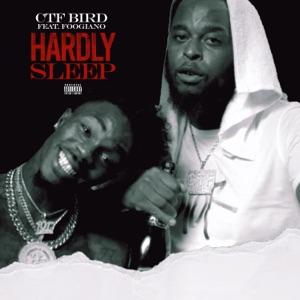 CTF Bird - Hardly Sleep feat. Foogiano