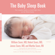 William Sears, M.D., Robert Sears, MD, James Sears, M.D. & Martha Sears, R.N. - The Baby Sleep Book: The Complete Guide to a Good Night's Rest for the Whole Family