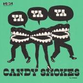 Candy Smokes - Ya Ya Ya