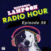 The National Lampoon Radio Hour Episode 56 (Digitally Remastered)