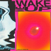 Foreign Air - Wake Me Up