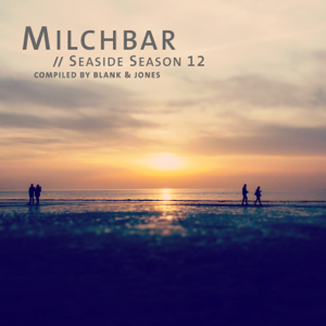 Blank & Jones - Milchbar - Seaside Season 12