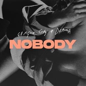 Gorgon City & Drama - Nobody