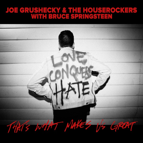 That's What Makes Us Great (feat. Bruce Springsteen) - Single