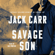 Jack Carr - Savage Son (Unabridged)