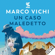 Marco Vichi - Un caso maledetto: Le indagini del commissario Bordelli 11