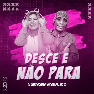 Dj Gaby Soares & MC GW - Desce e Não Para feat. MC LC