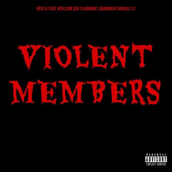 Violent Members (feat. OFB, CGM, Sav'o, Horrid1, Bandokay & Double Lz) - Single