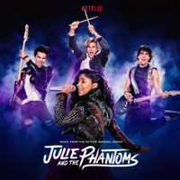 Julie and The Phantoms: Season 1 (Music from the Netflix Original Series)