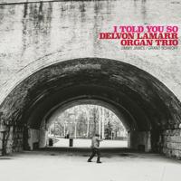 Delvon Lamarr Organ Trio - I Told You So artwork