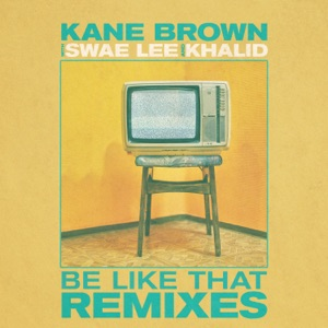 Kane Brown, Swae Lee, Khalid & MOTi - Be Like That