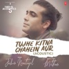 Tujhe Kitna Chahein Aur Acoustic From T Series Acoustics Single