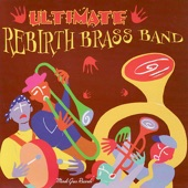 Rebirth Brass Band - I Ate Up the Apple Tree