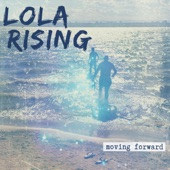 Lola Rising - Praying for Red Lights