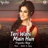 Teri Wahi Main Hun Single
