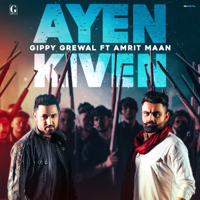 Gippy Grewal - Ayen Kiven (feat. Amrit Maan)