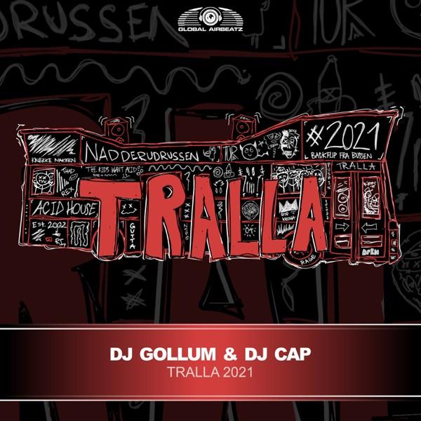 DJ Gollum & DJ Cap - Tralla 2021