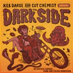 Keb Darge & Cut Chemist Present the Dark Side: 28 Sixties Garage Punk and Psyche Monsters