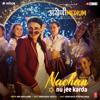 Romy, Nikhita Gandhi, Tanishk Bagchi & Tigerstyle - Nachan Nu Jee Karda (From