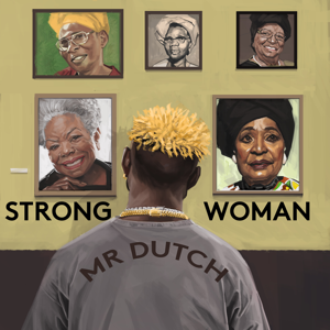 Mr. Dutch - Strong Woman