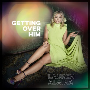 Lauren Alaina – Getting Over Him – EP [iTunes Plus AAC M4A]