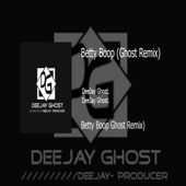 Betty Boop (Ghost Remix) - Deejay Ghost