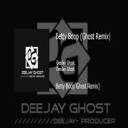 Betty Boop (Ghost Remix) - Deejay Ghost - Deejay Ghost