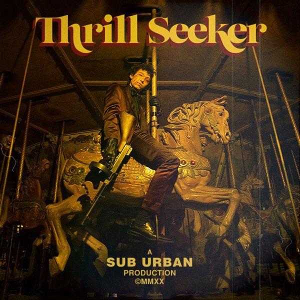 Sub Urban - Thrill Seeker