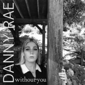 Danny Rae - Without You
