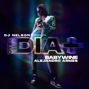 Babywine, Alejandro Armes & DJ Nelson - Otro Día Más