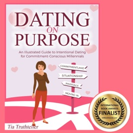 Dating on Purpose: An Illustrated Guide to Intentional Dating for  Commitment-Conscious Millennials