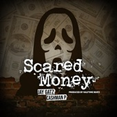 Cashman P - Scared Money