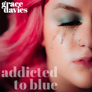 Grace Davies - Addicted to Blue