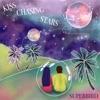 Superbird - Kiss Chasing Stars