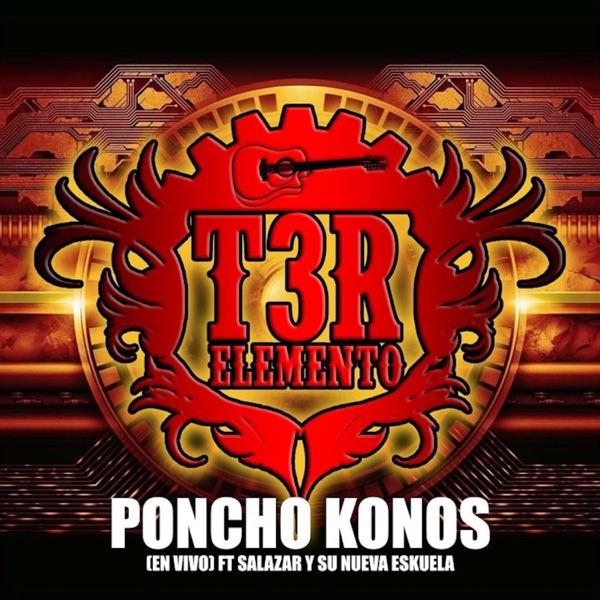 Poncho Konos (En Vivo) [feat. Salazar Y Su Nueva Eskuela] - Single