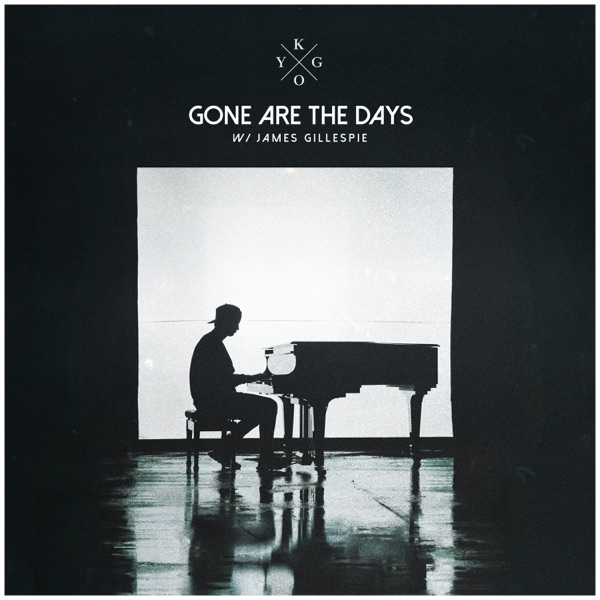 Kygo mit Gone Are The Days (feat. James Gillespie)